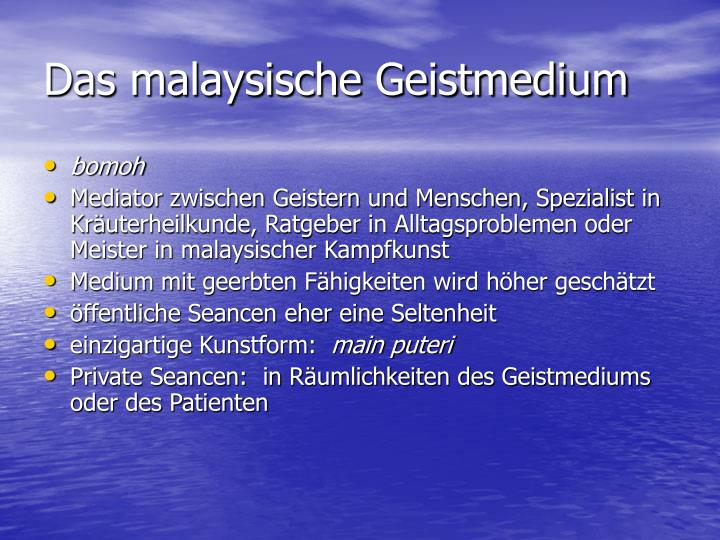 Das malaysische Geistmedium