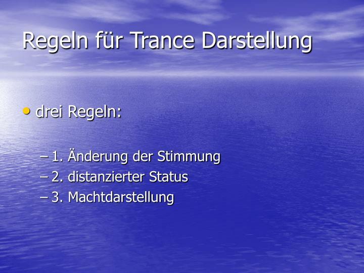 Regeln für Trance Darstellung
