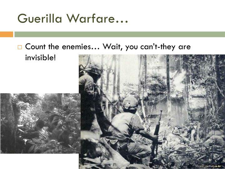 Guerilla Warfare…
