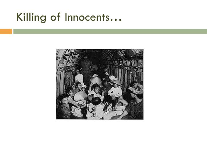 Killing of Innocents…
