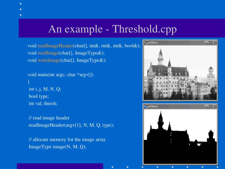 An example - Threshold.cpp