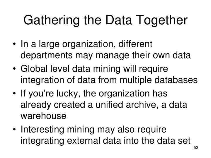 Gathering the Data Together