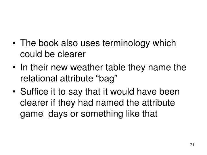 The book also uses terminology which could be clearer