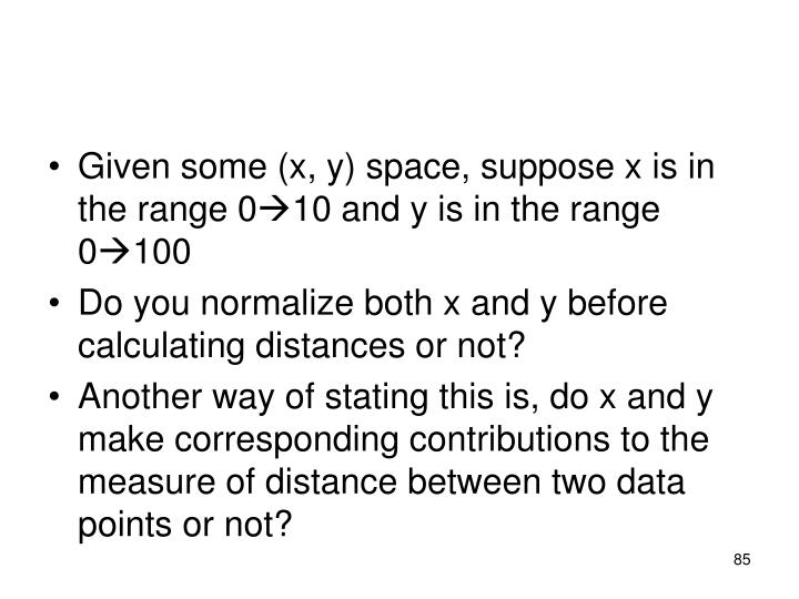 Given some (x, y) space, suppose x is in the range 0
