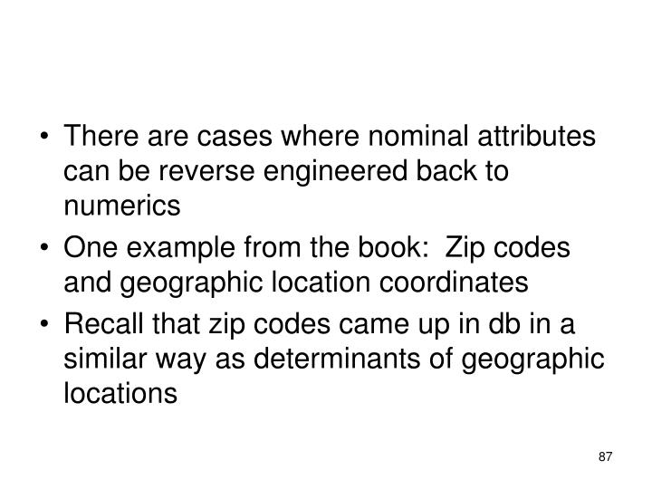 There are cases where nominal attributes can be reverse engineered back to