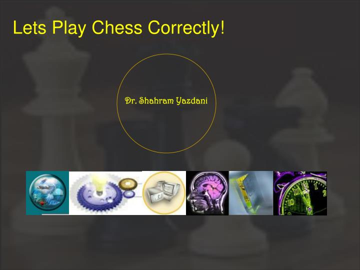 Lets play chess correctly