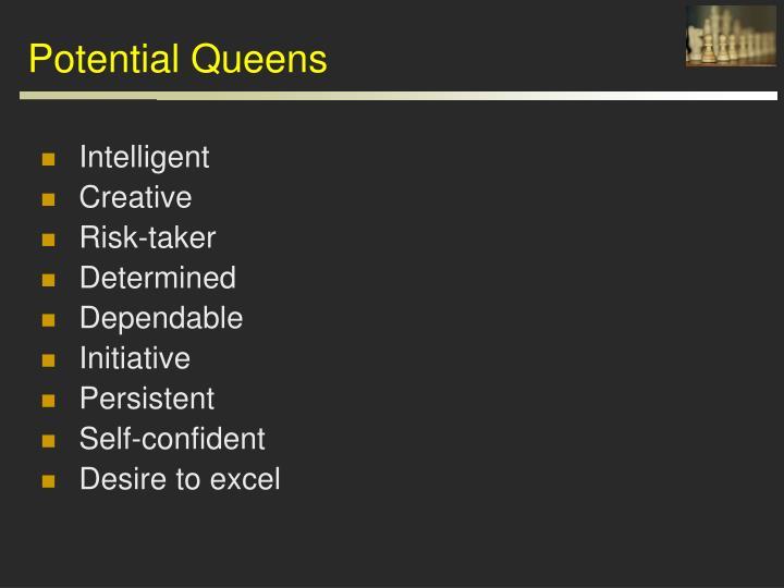 Potential Queens