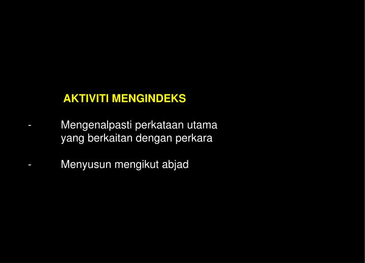 AKTIVITI MENGINDEKS