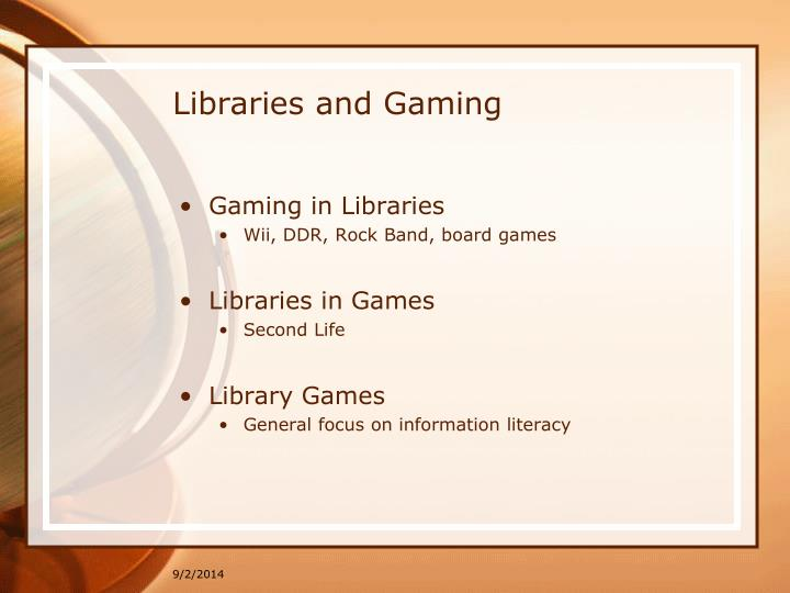 Libraries and Gaming