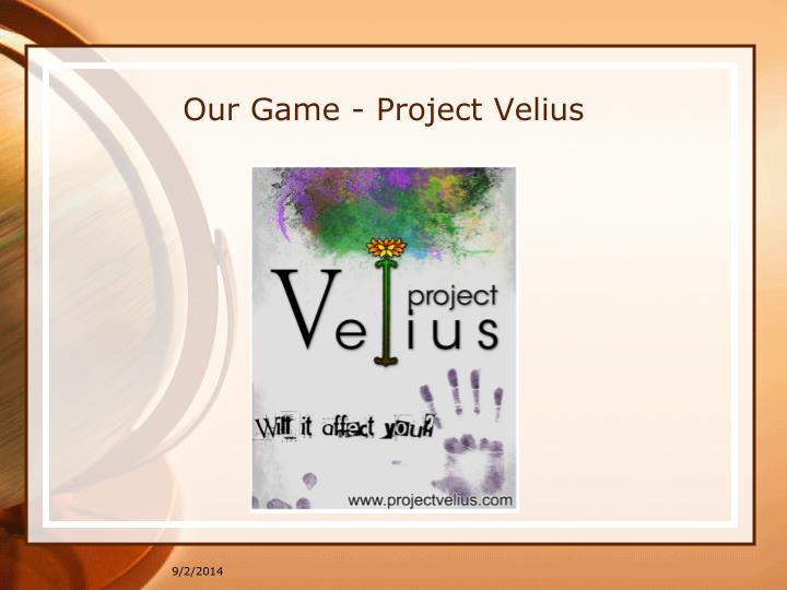 Our Game - Project Velius