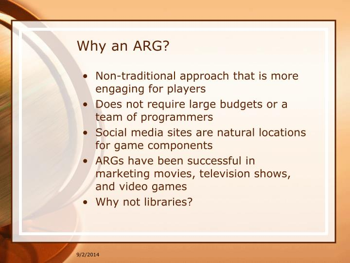 Why an ARG?