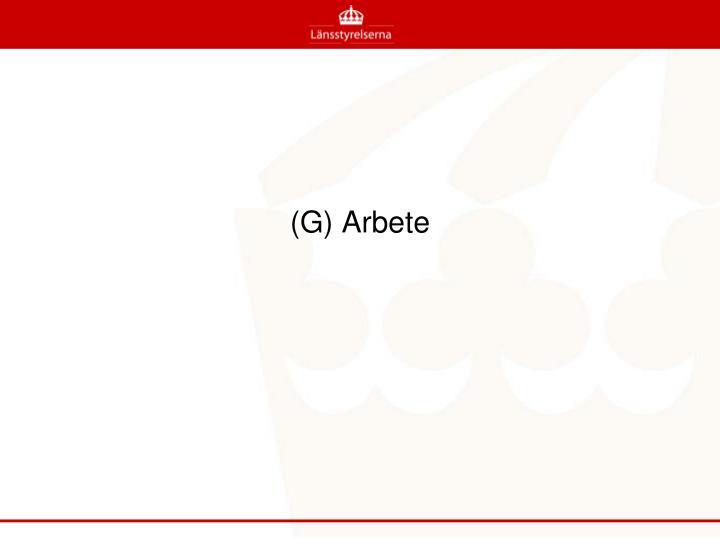 (G) Arbete