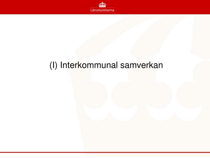 (I) Interkommunal samverkan