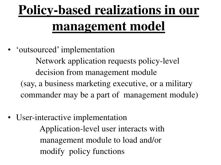 Policy-based realizations in our management model