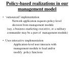 policy based realizations in our management model