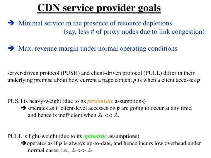 CDN service provider goals