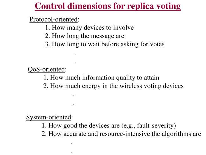 Control dimensions for replica voting