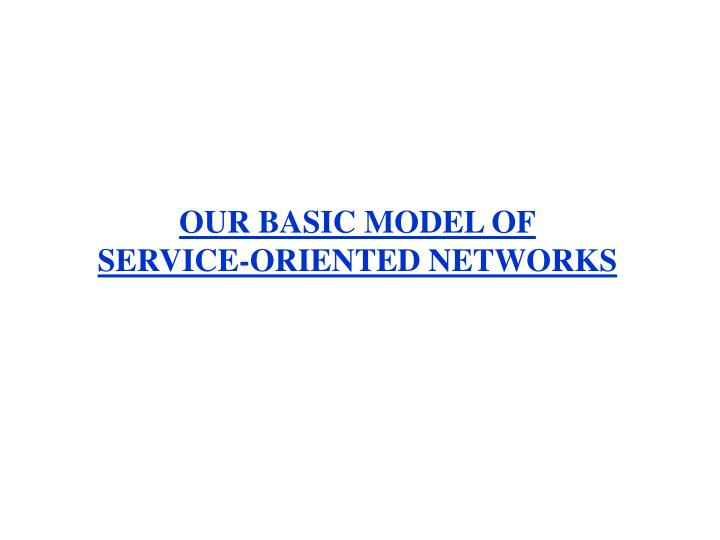 OUR BASIC MODEL OF