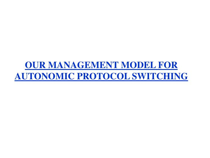 OUR MANAGEMENT MODEL FOR