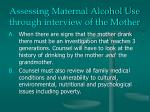 assessing maternal alcohol use through interview of the mother