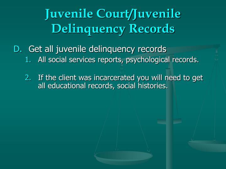 Juvenile Court/Juvenile Delinquency Records