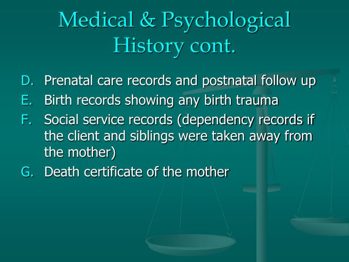 Medical & Psychological History cont.