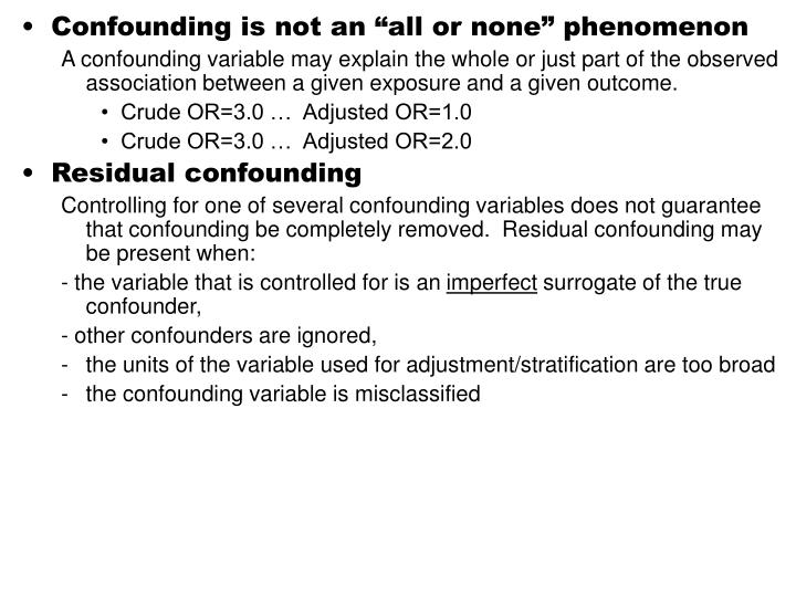 "Confounding is not an ""all or none"" phenomenon"