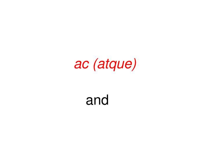 ac (atque)