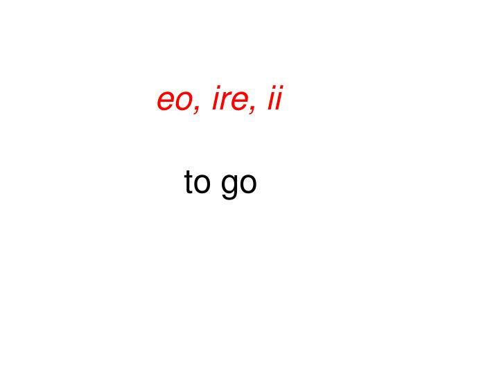 eo, ire, ii
