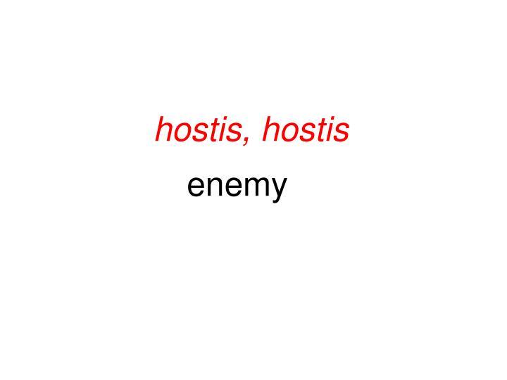 hostis, hostis