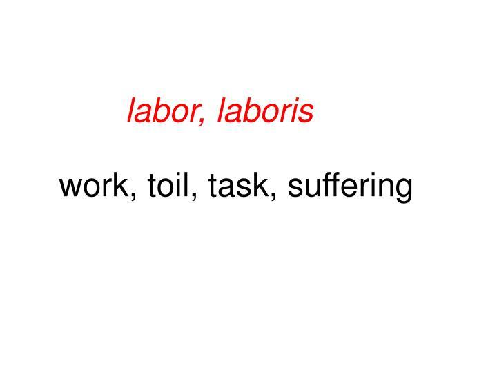 labor, laboris