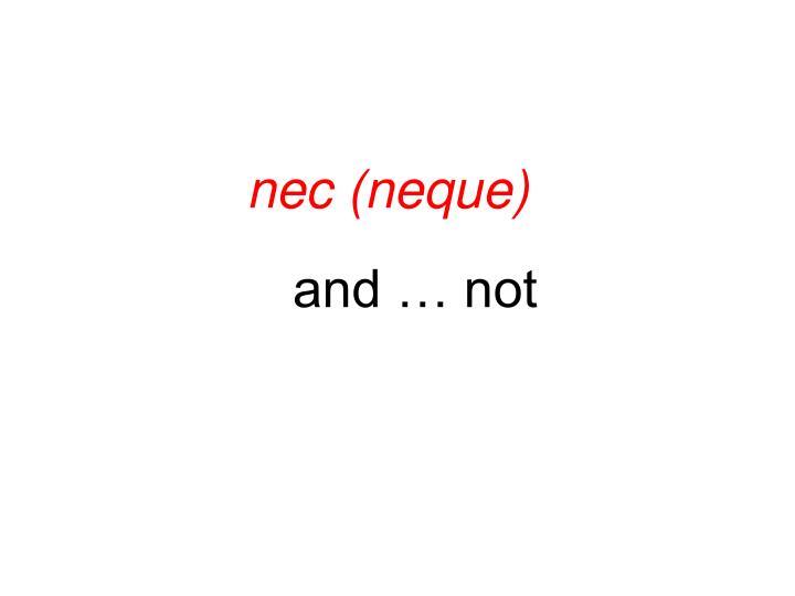nec (neque)