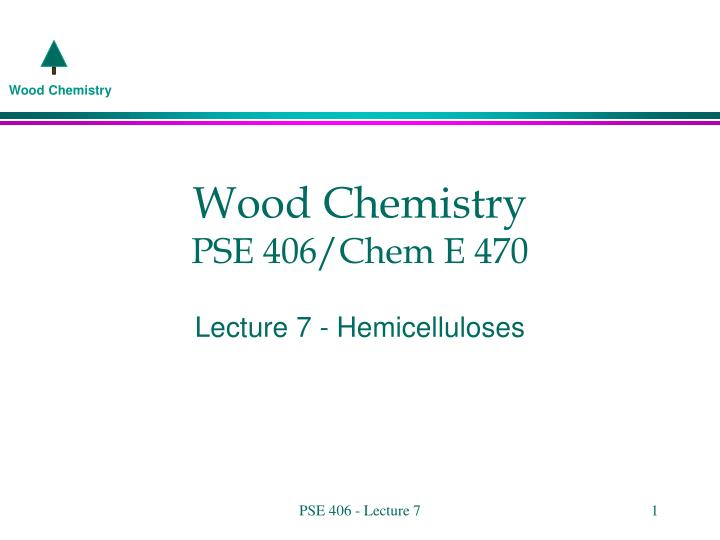 Wood chemistry pse 406 chem e 470