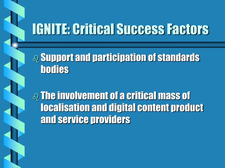 IGNITE: Critical Success Factors