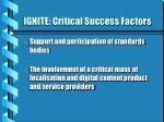 ignite critical success factors