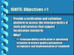 ignite objectives 1