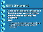 ignite objectives 3