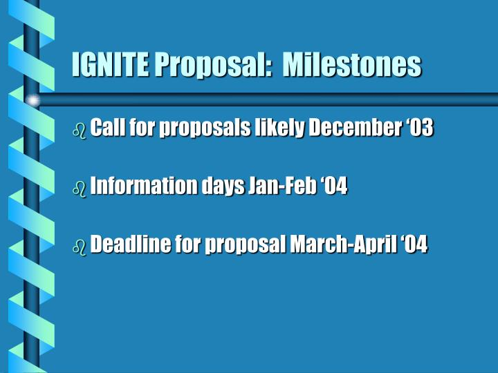 IGNITE Proposal:  Milestones