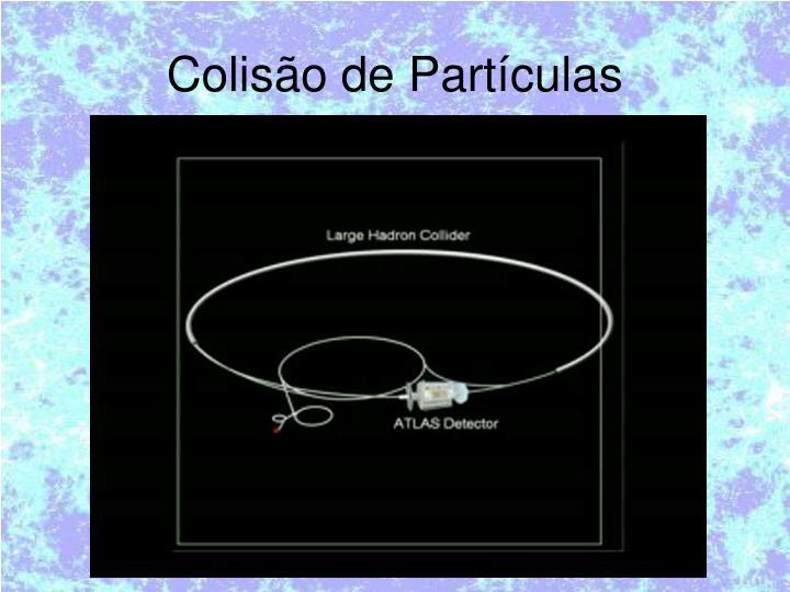 Colisão de Partículas