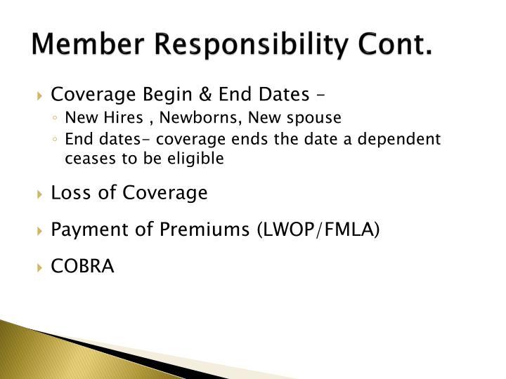 Member Responsibility Cont.