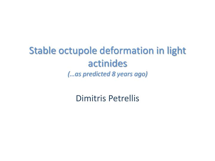 Stable octupole deformation in light actinides as predicted 8 years ago