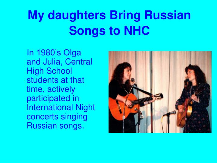 My daughters Bring Russian Songs to NHC