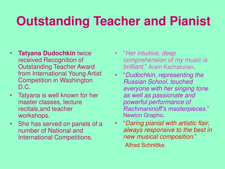 Outstanding teacher and pianist