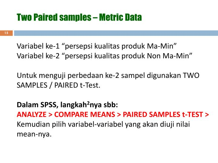 Two Paired samples – Metric Data