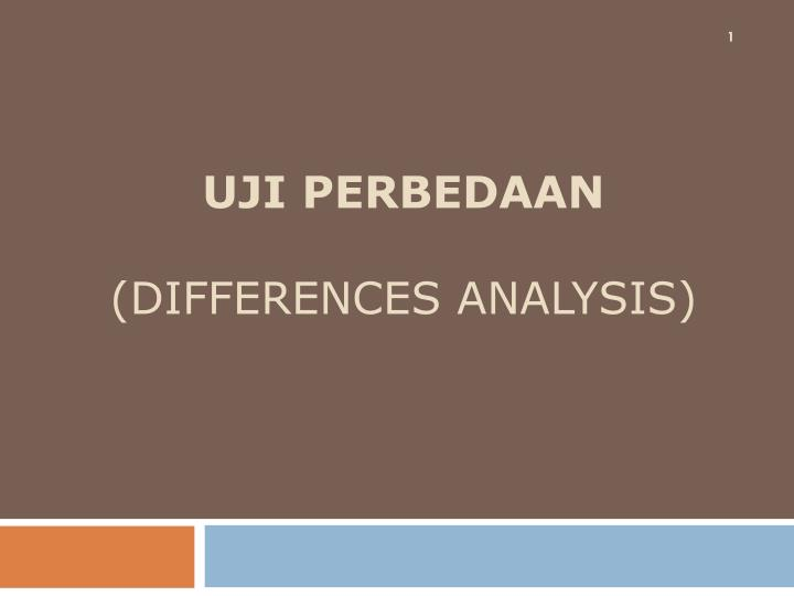 Uji perbedaan differences analysis