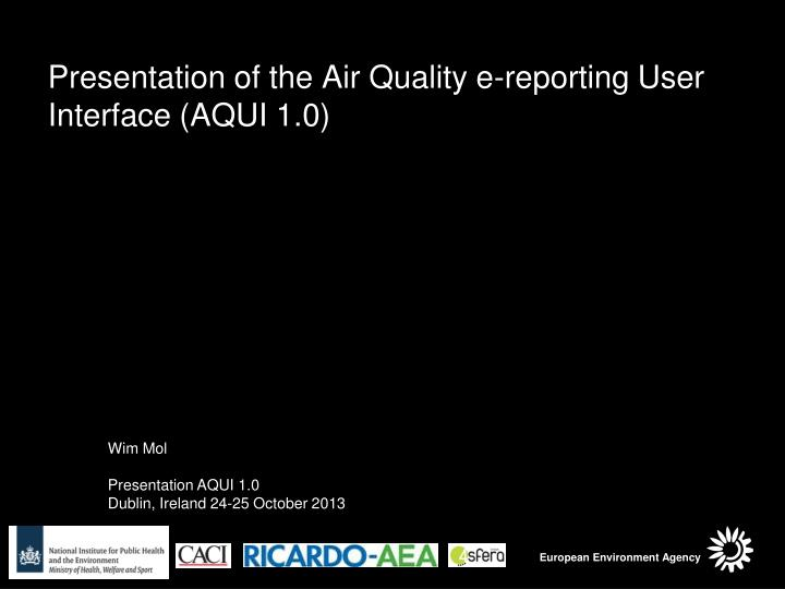 Presentation of the air quality e reporting user interface aqui 1 0