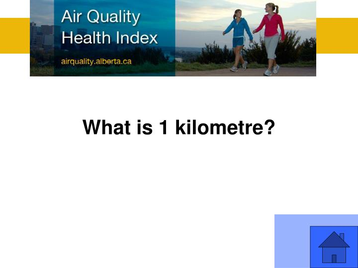 What is 1 kilometre?