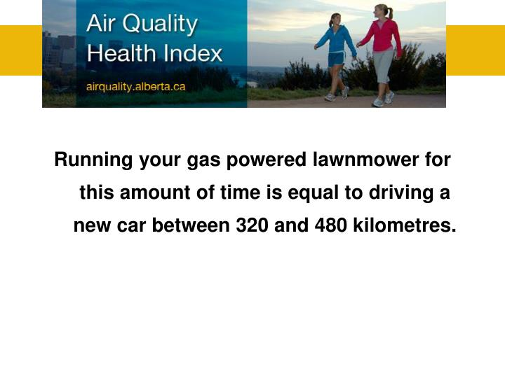 Running your gas powered lawnmower for