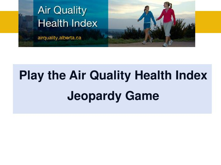 Play the Air Quality Health Index