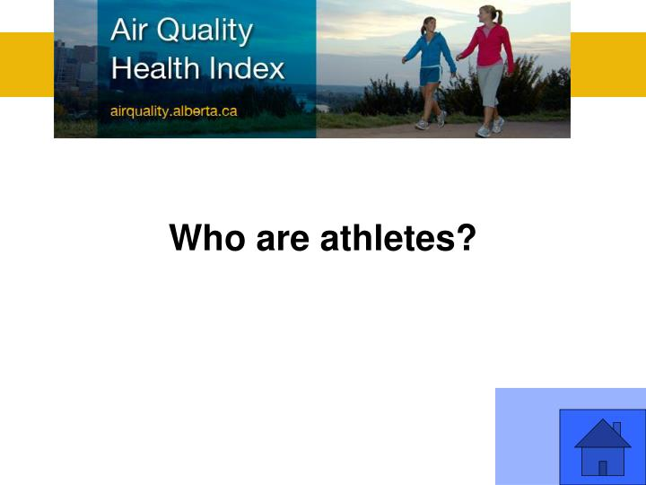 Who are athletes?